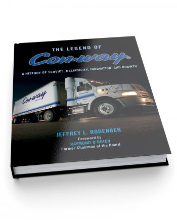 The Legend of Con-way: A History of Service, Reliability, Innovation, and Growth